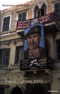 Plakat mit Muhammar al Gaddafi in Tripolis 1977